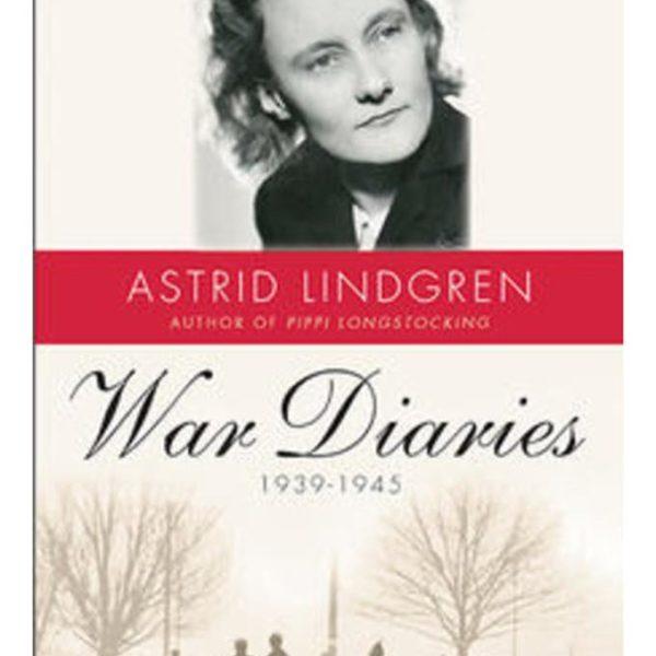 Astrid Lindgren War Diaries 1939-1945, biography, nonfiction